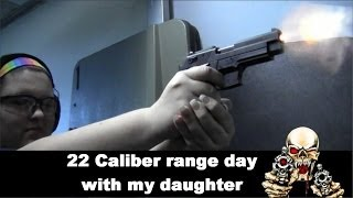 22 caliber range day with my daughter