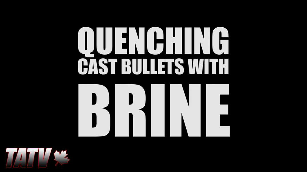 Quenching Cast Bullets with Brine