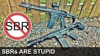 SBRs are Stupid!