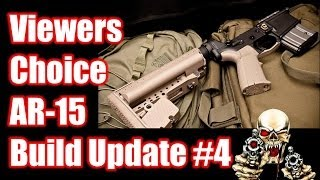 Viewers Choice AR-15 Build Update #4