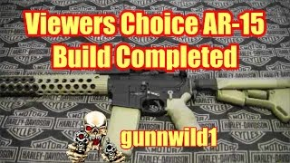 Viewers Chioce AR-15 Build Completed