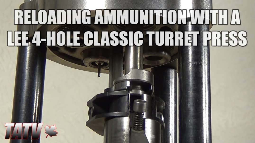 Reloading Ammunition with a Lee 4-Hole Classic Turret Press