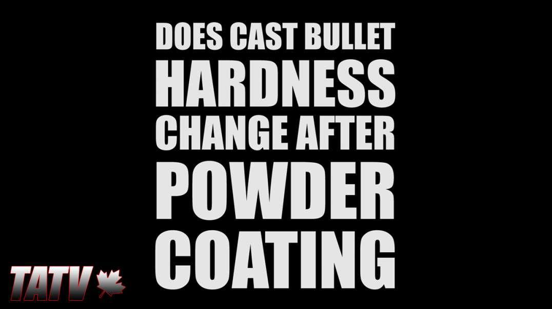 Does Cast Bullet Hardness change after Powder Coating?
