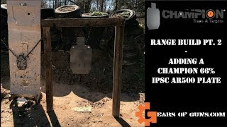 Range Build PT. 2 - Adding A Champion 66% IPSC AR500 Plate