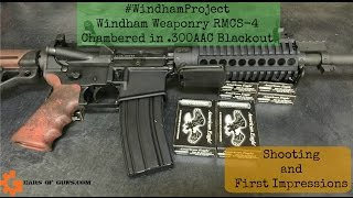 First Impressions of the #WindhamProject Chambered in 300 Blackout