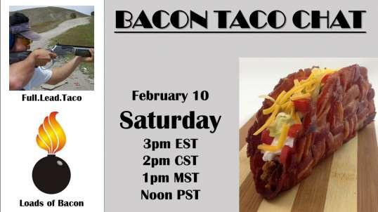 Bacon Taco Chat - February 10, 2018