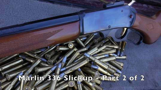 Marlin 336 - Complete Guide to Levergun Work PT 2 of 2