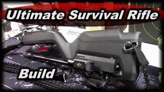 Ultimate Survival Rifle Build