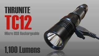 NEW Thrunite TC12 - 1,100 Lumen USB Rechargeable Flashlight