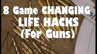 8 Game Changing Life Hacks (FOR GUNS)