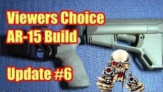 Viewers Choice AR-15 Build Update #6