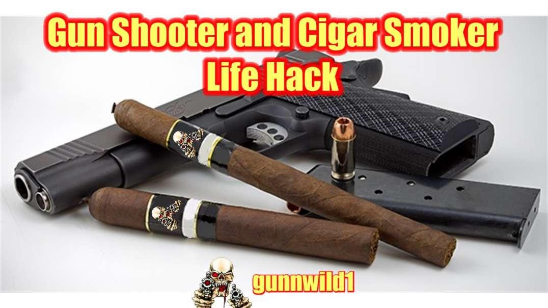 Gun Shooter and Cigar Smoker Life Hack