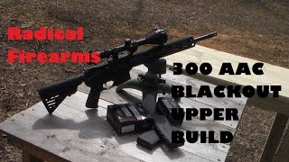 Radical Firearms 300 AAC Blackout upper Review and Shooting