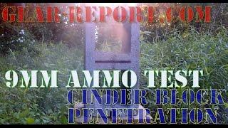 9mm ammo barrier penetration testing - Cinder Block - Gear-Report.com
