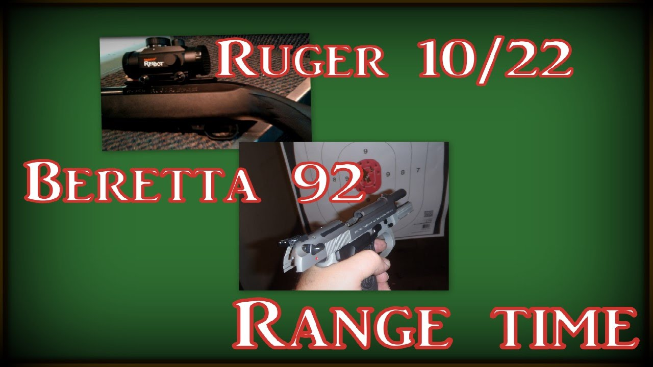 Ruger 10 22 and Beretta 92 FS at the Range