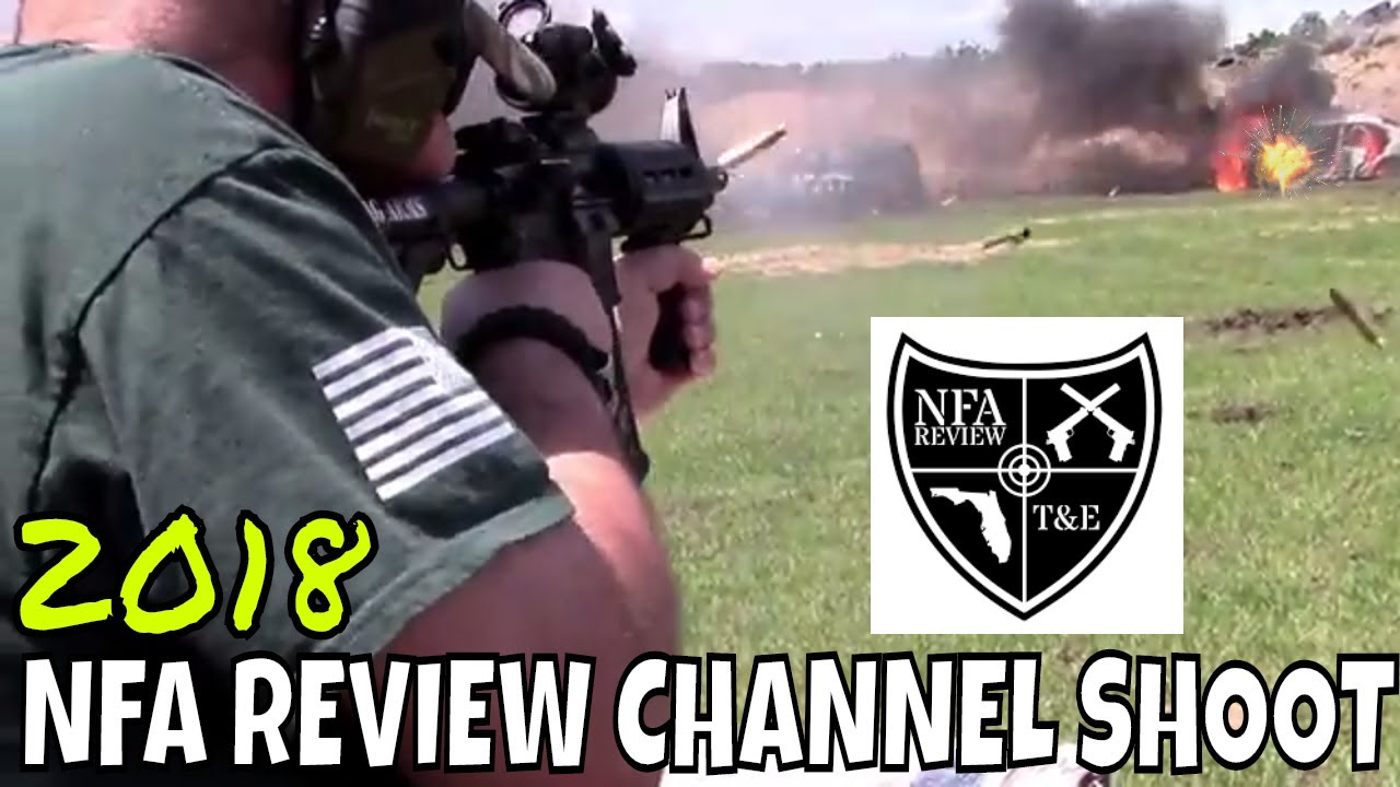 NFA Review Channel Shoot 2018 - Suppressors - And Full Auto Fun!
