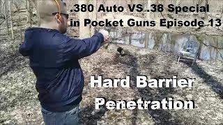 .380 Auto VS .38 Special in Pocket Guns Episode 13 - Hard Barrier Penetration