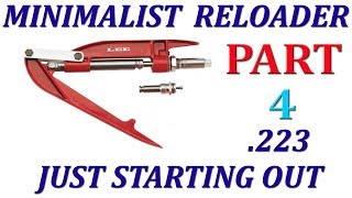 Minimalist reloading for the beginner using the Lee hand press. Part 4