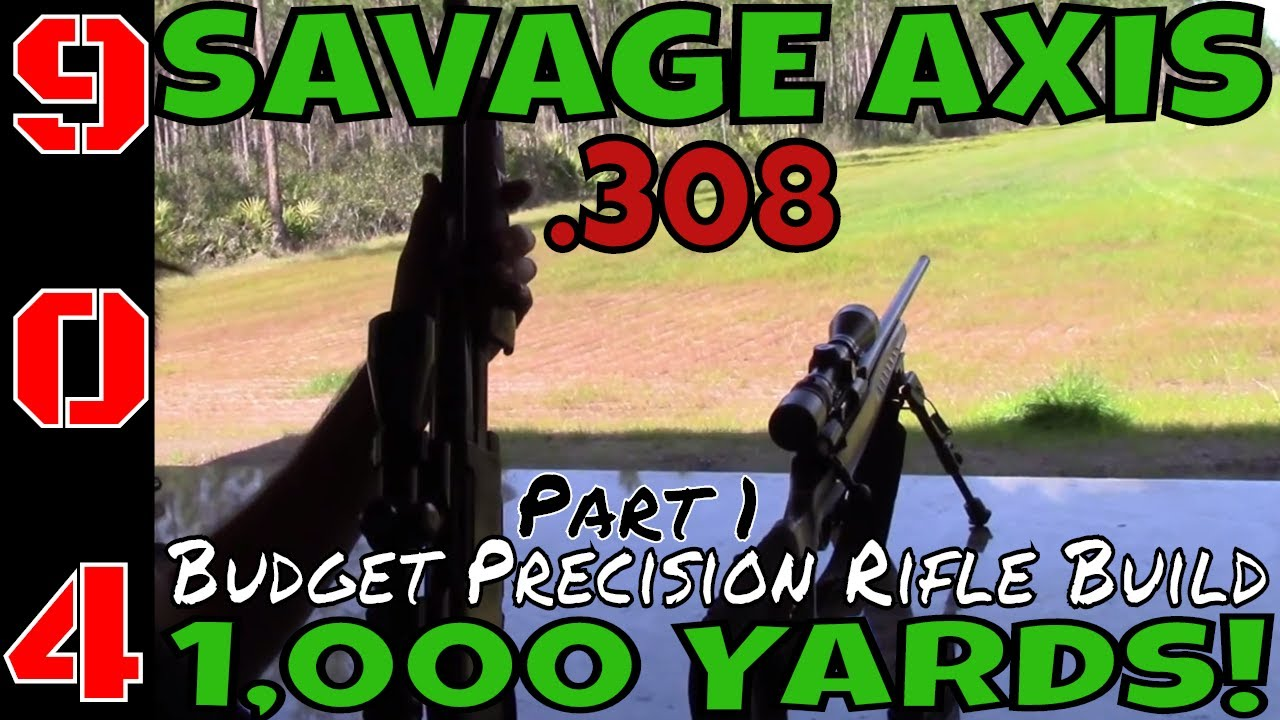 Savage Axis .308 at 1,000 Yards! Is It Possible? Budget Precision Rifle Build Part 1