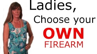 Choosing Your OWN Firearm
