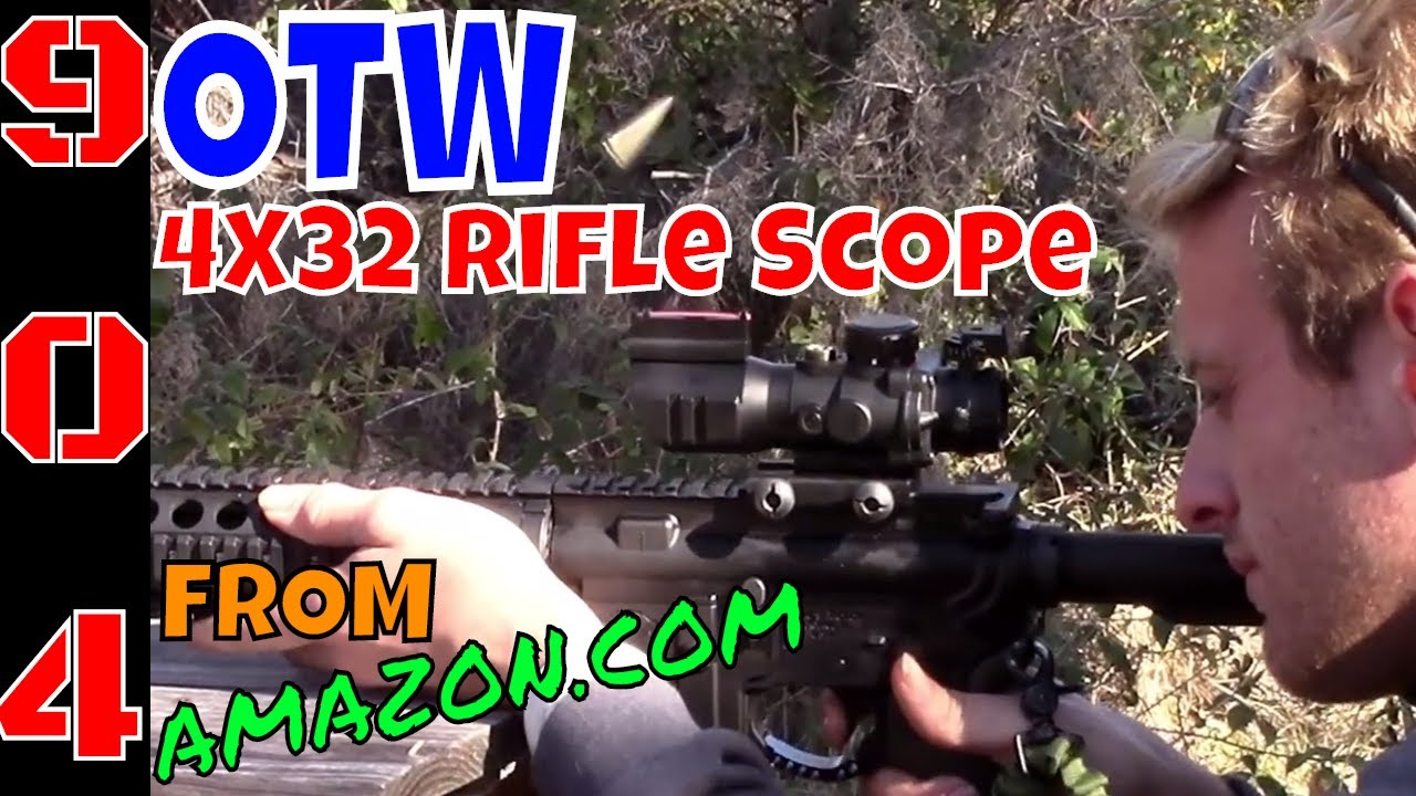 Best AR-15 Optic for Under $50 -  OTW Scope 4x32 - Great Or Junk?