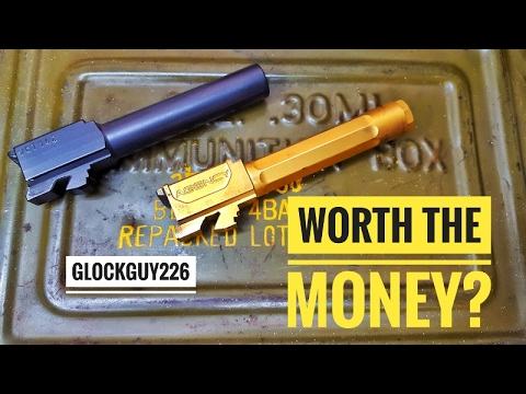 GLOCK BARREL UPGRADE, IS IT WORTH THE MONEY??
