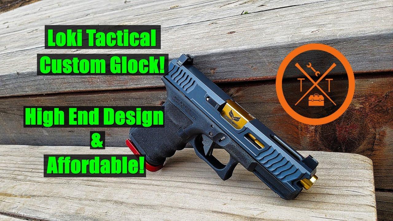 Loki Tactical: High End Yet Affordable Custom Glock 19!
