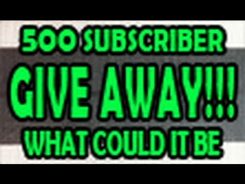 500 SUBSCRIBER GIVEAWAY!!!