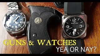 GUNS & AUTOMATIC WATCHES, A DISASTER??