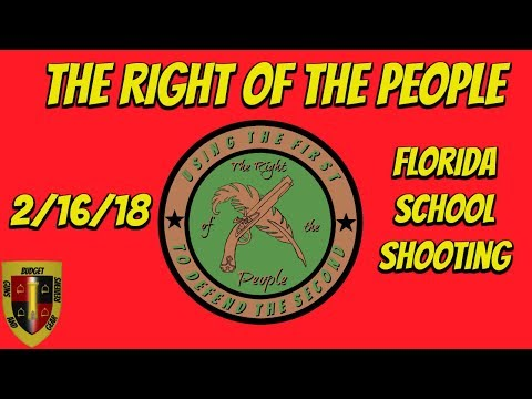 The Right of the People 2/16/18- Florida school shooting