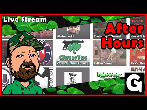 Gun Channels Presents After Hours - Internet Firearm Media Analysis Hosted By CloverTac