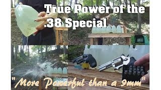 True Power of the .38 Special (More Powerful than a 9mm)