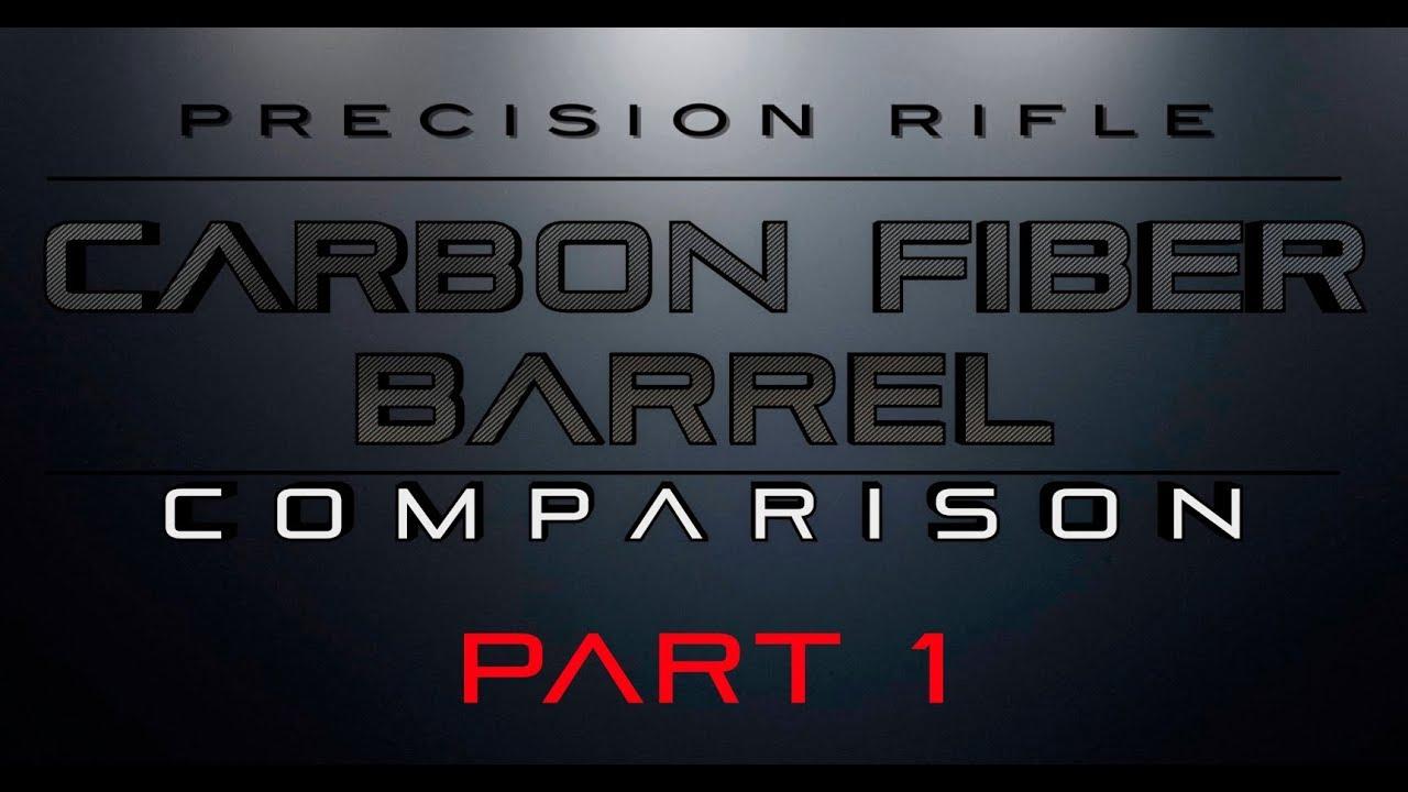 Carbon Fiber Barrel Comparison - Part 1