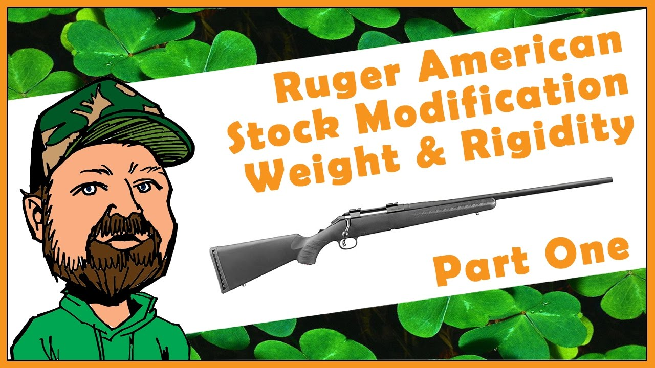 Add Weight & Rigidity To Your Ruger American Rifle Stock With Hardware Store Products - Part One