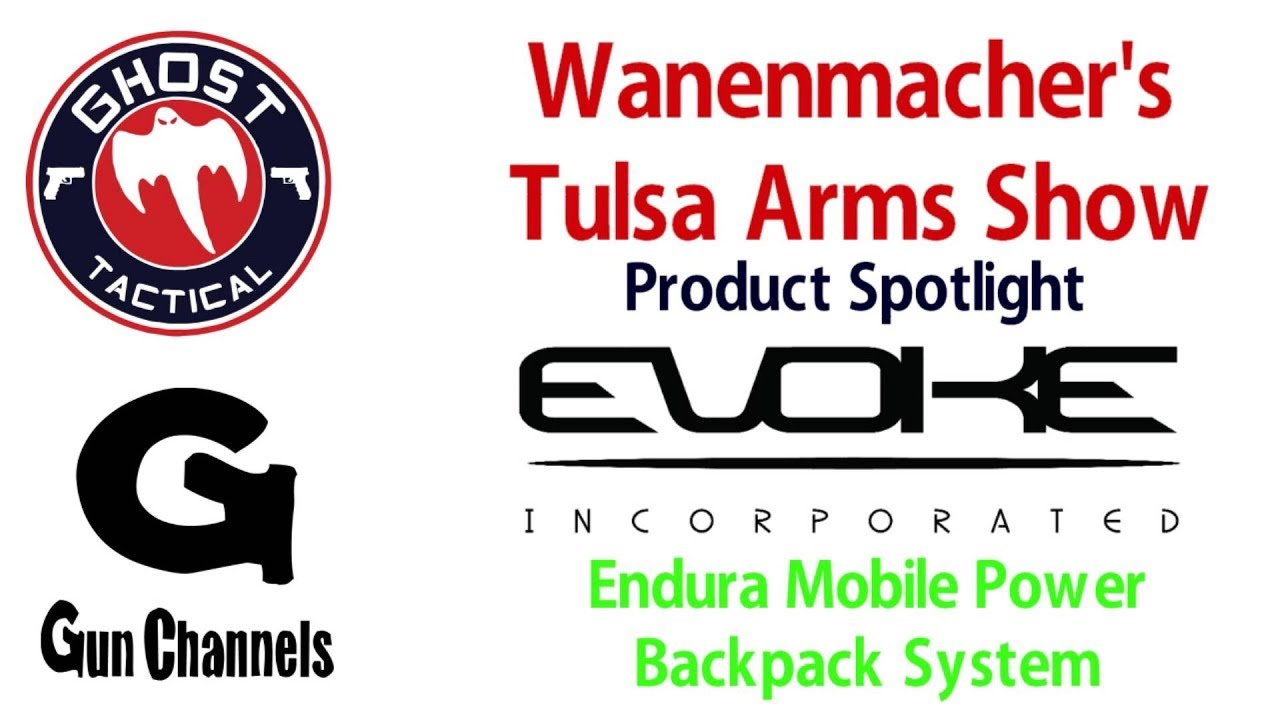 Wanenmacher's Tulsa Arms Show: Product Spotlight #1:  Evoke Tactical (Endura Mobile Power Backpack)