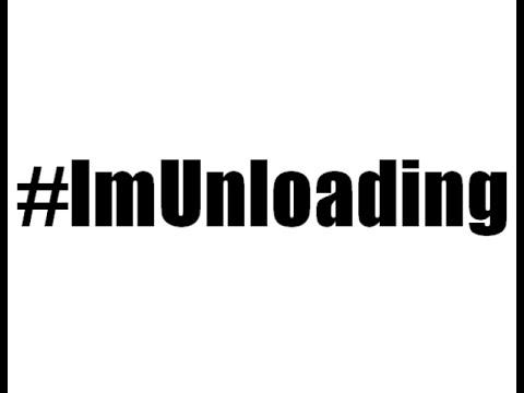 #ImUnloading