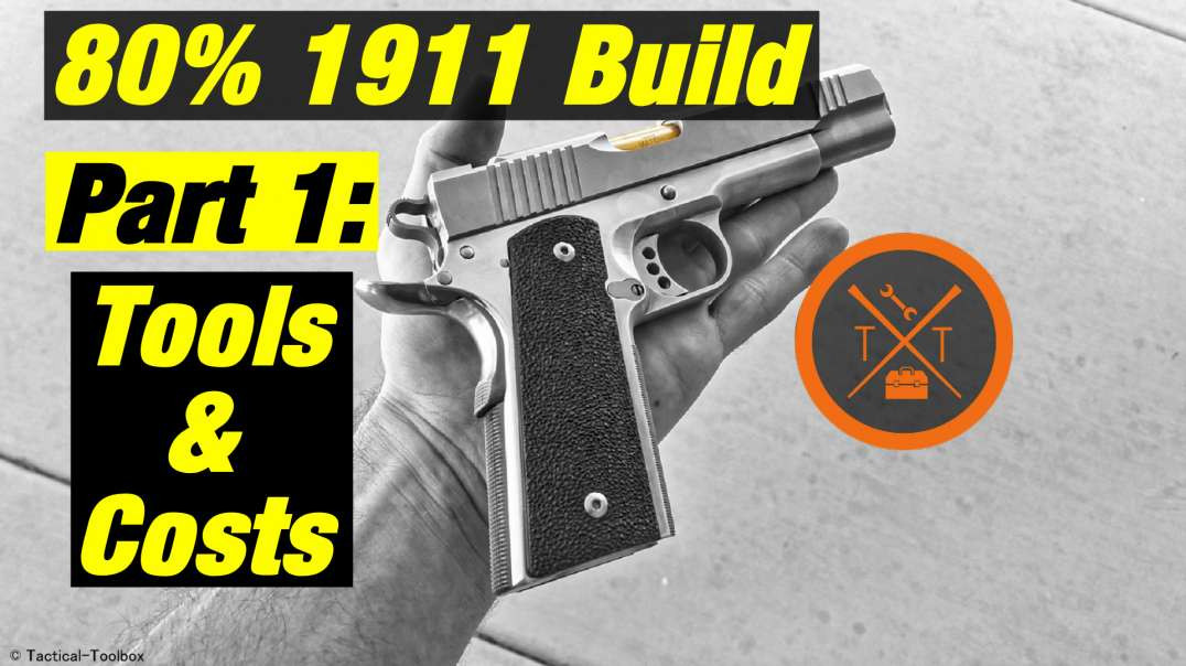 1911 Build Kit // Tools and Cost