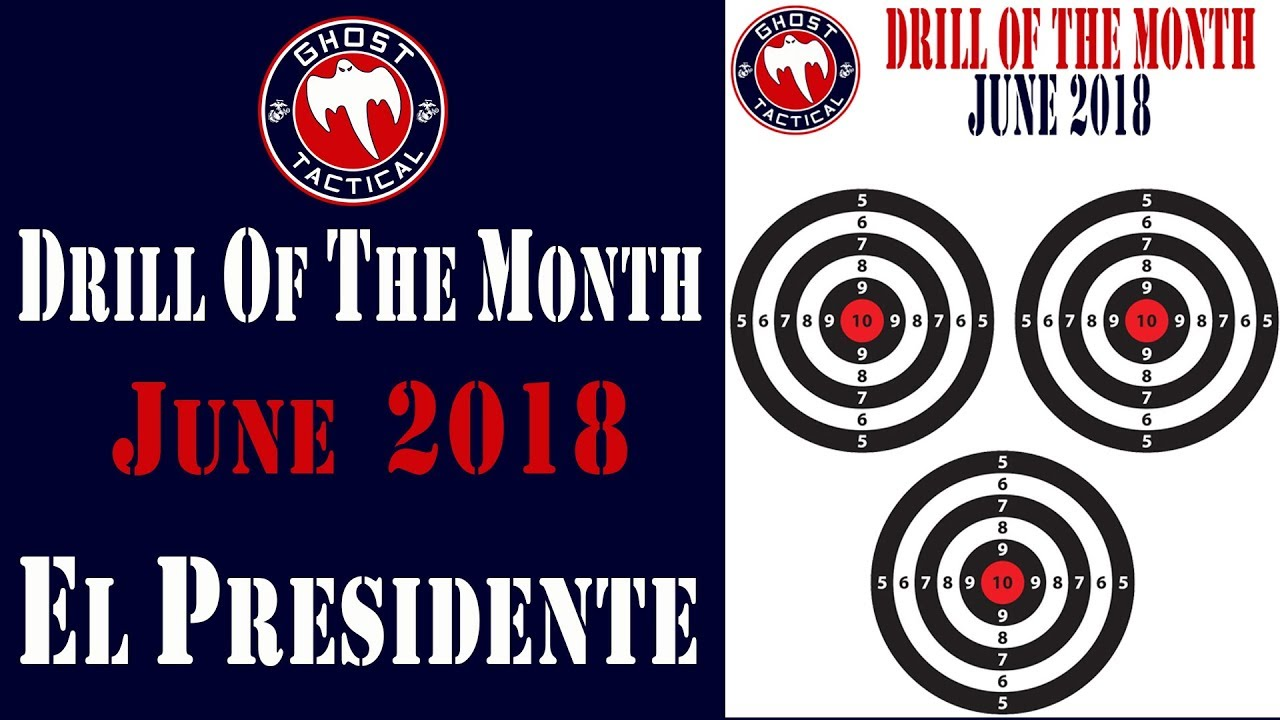 Ghost Tactical Drill of the Month:  June 2018:  El Presidente