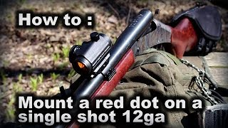 How to mount a red dot on a single shot 12ga