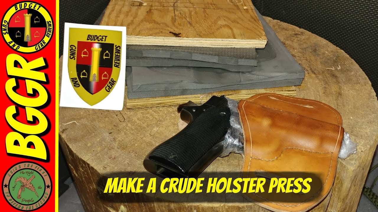 How To Make And Use A Crude DIY Holster Press