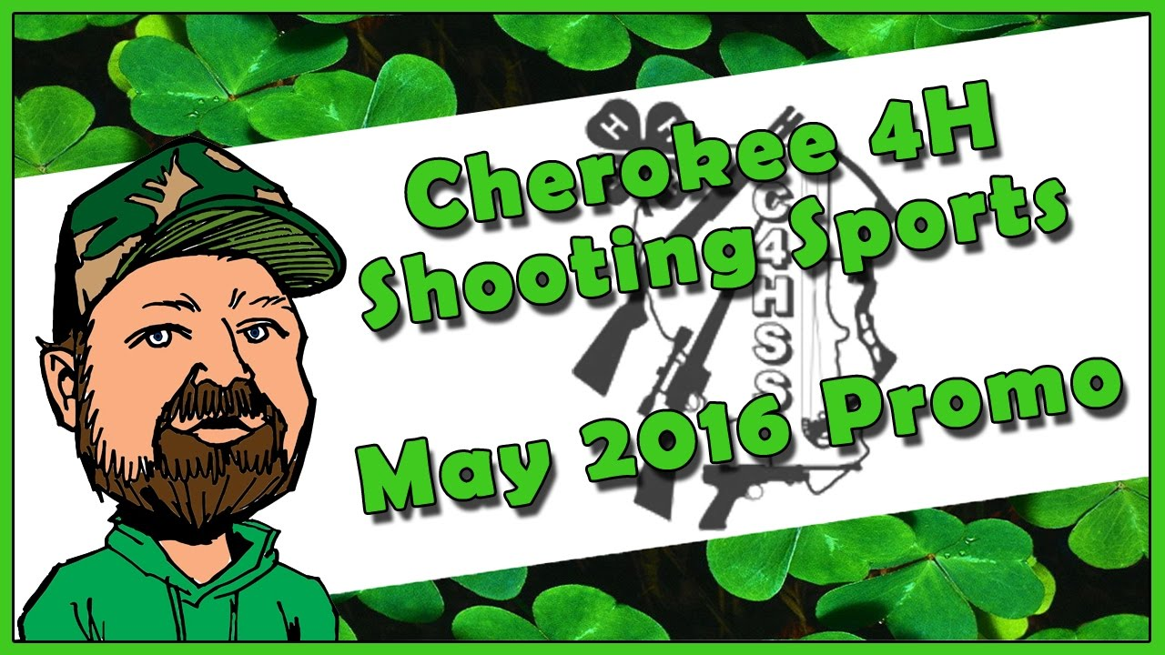 Cherokee 4H Shooting Sports (C4HSS) - May 2016 Promo Video - Rifle, Pistol, Shotgun & Archery Cl