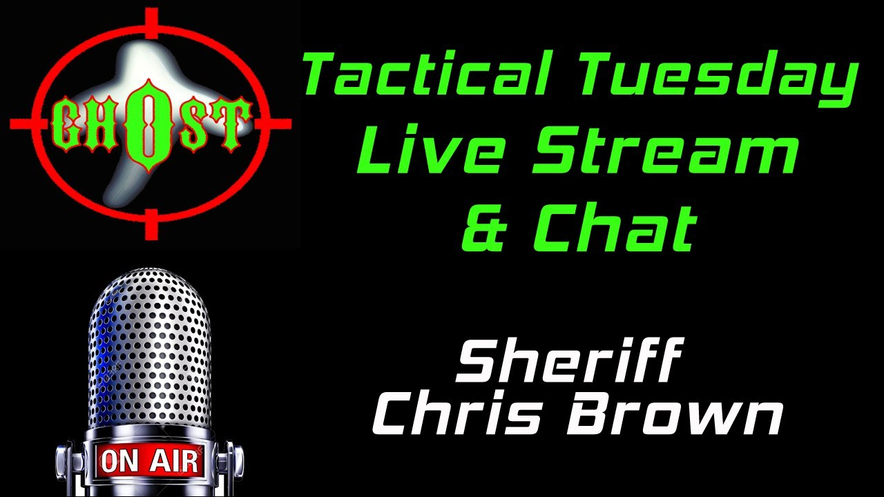 Tactical Tuesdays Live Stream and Chat  with guest Cleburne County Sheriff Chris Brown