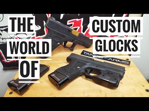 The World Of Custom Glocks!
