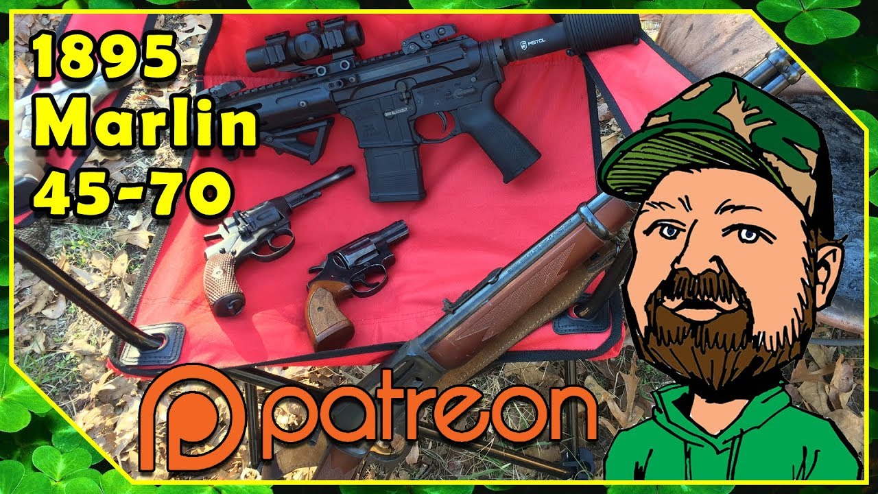 Marlin 1895 45-70 -  November 2017 Patreon Lawn Chair Pop Replay (16:00 Time Stamp)