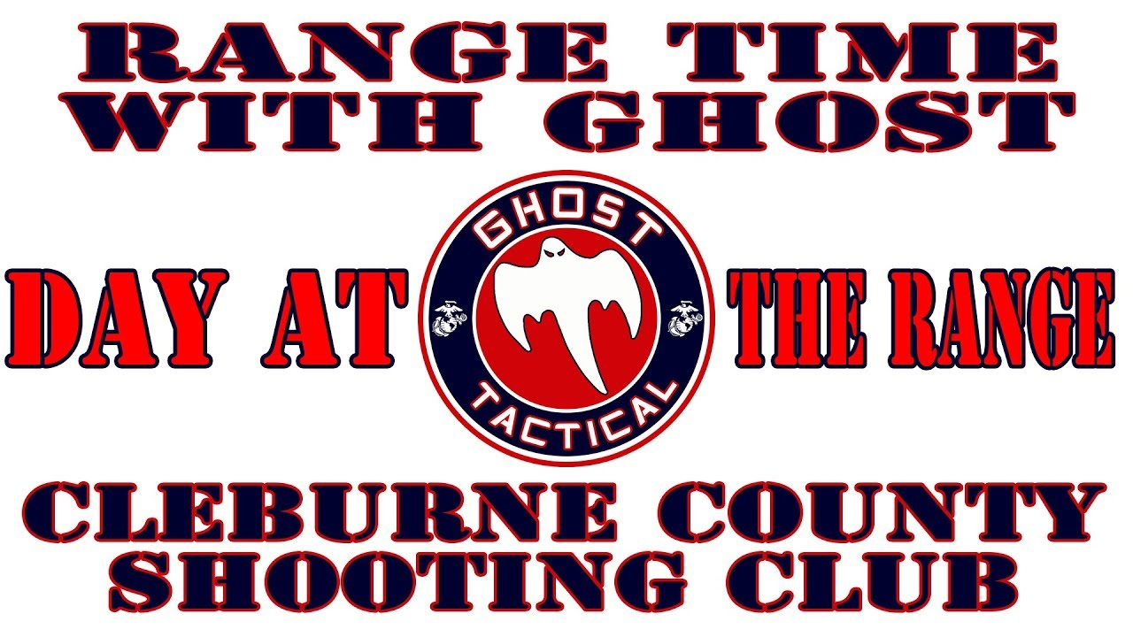 Range Day w/Ghost: Awesome Day Shooting at Cleburne County Shooting Club: Ghost Tactical Productions
