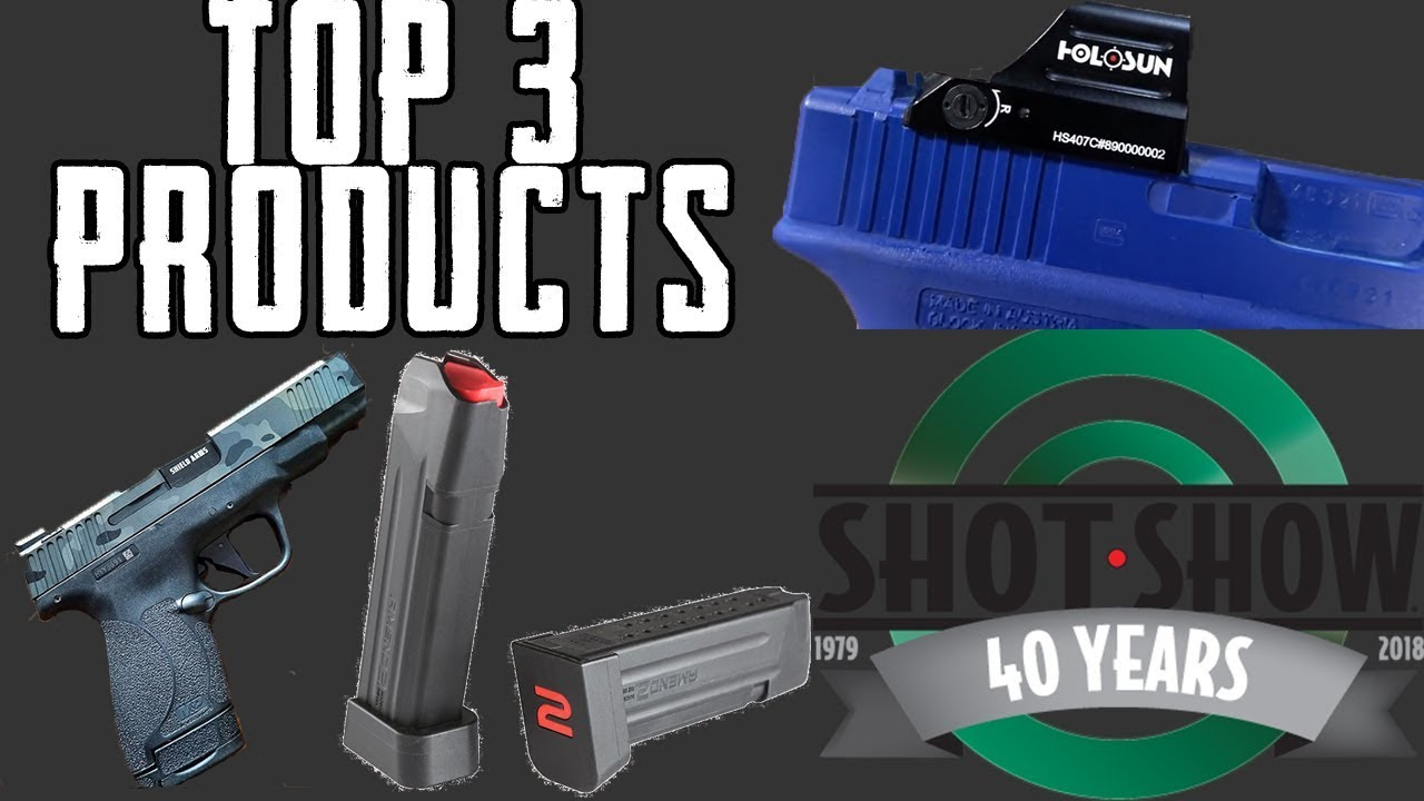 2018 Shot Show Coverage! Top 3 Products