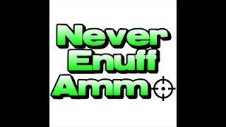 Never Enuff Ammo .... GO F**K YOURSELF!!