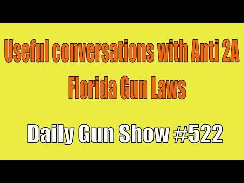 Useful conversations with Anti 2A, Florida Gun Laws - Daily Gun Show #522