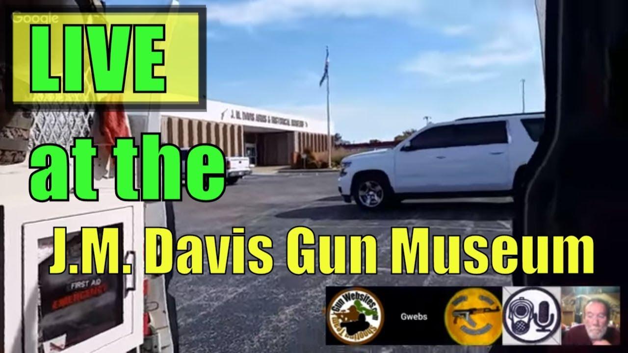 LIVE at the J.M Davis Firearms Museum - 5th Visit - Daily Gun Show #440