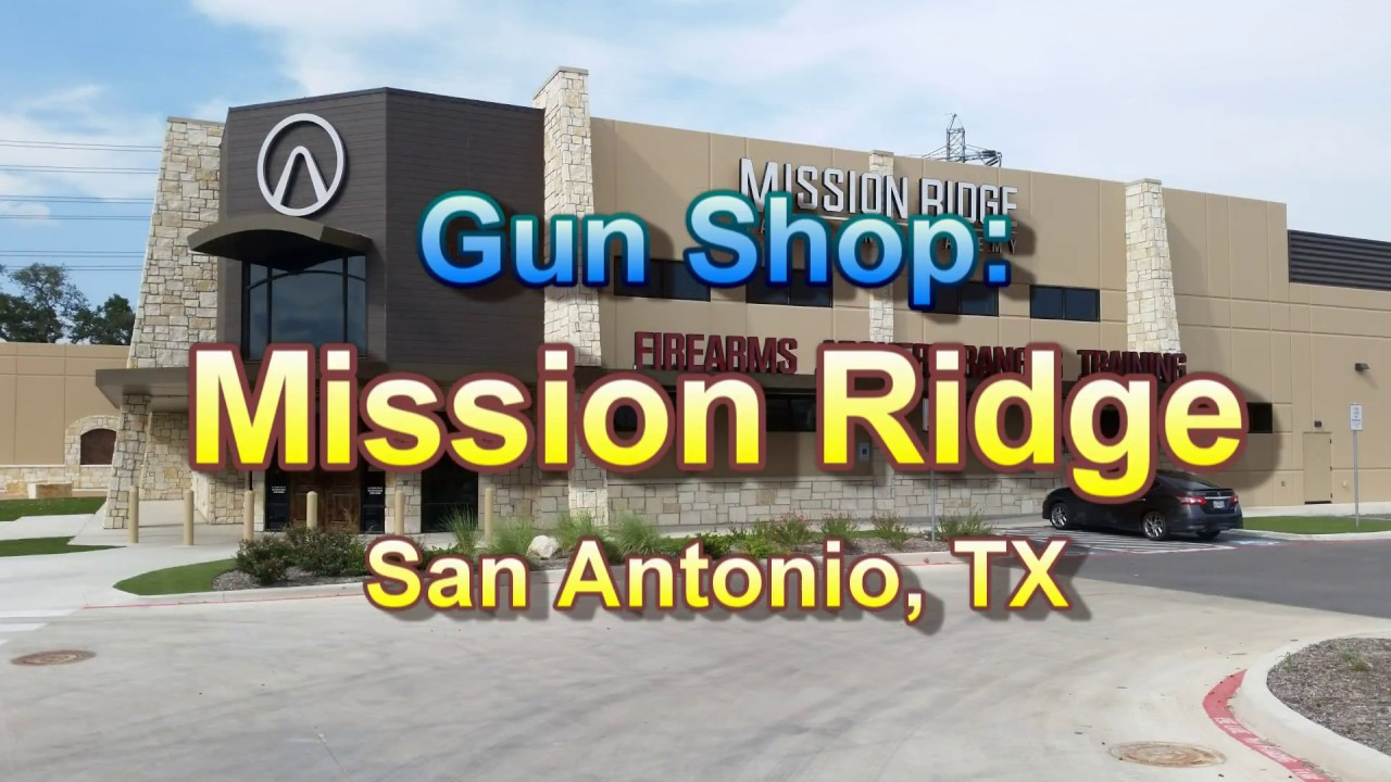 Mission Ridge, Texas Gun Shop